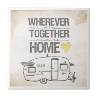 Wherever We Are Together | Vintage Trailer Small Square Tile
