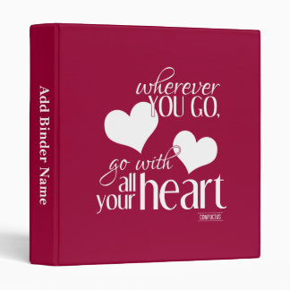 Wherever You Go, Go With All Your Heart Binder