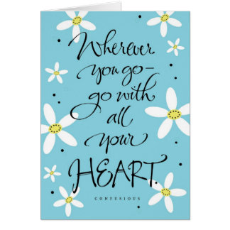 Wherever you go-go with all your heart cards
