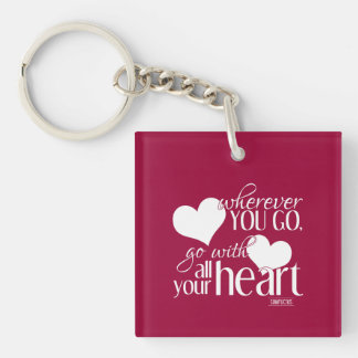 Wherever you go, go with all your Heart Keychain