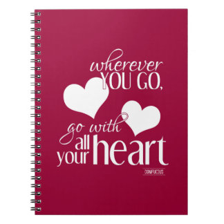 Wherever You Go, Go With All Your Heart Notebook