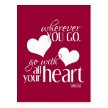Wherever you go, go with all your Heart Post Card