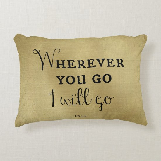Wherever you go, I will go Bible Verse Decorative Pillow