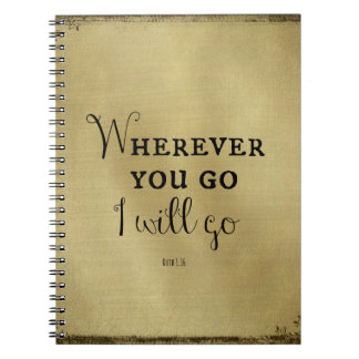 Wherever you go, I will go Bible Verse Spiral Notebook