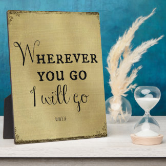 Wherever you go, I will go Bible Verse Plaque