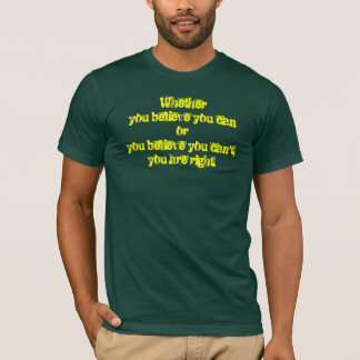 Whether you can or can't, Yellow text T-Shirt