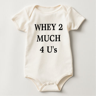 WHEY 2MUCH 4 U's Baby Bodysuit