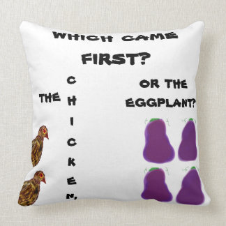 which came first? chicken or eggplant? Pillow