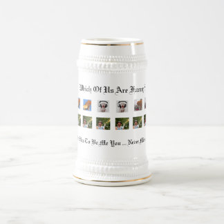 Which Of Us Are Funny Stein Mug (White Gold) 18 oz