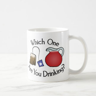 Which One Are You Drinking? Coffee Mug