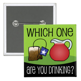 Which One Are You Drinking? Pinback Button