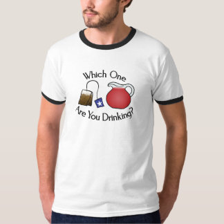 Which One Are You Drinking? T-Shirt