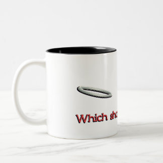 which should i be today? Two-Tone coffee mug