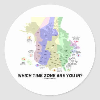 Which Time Zone Are You In? (United States Canada) Classic Round Sticker