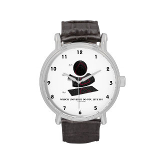Which Universe Do You Live In? Physics Humor Wristwatches