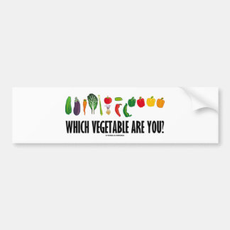 Which Vegetable Are You? (Vegetarian Humor) Car Bumper Sticker