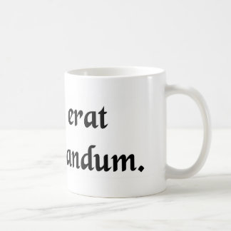 Which was to be demonstrated. coffee mug