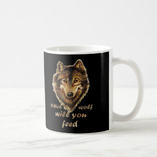"""Which wolf will you feed"" Inspirational Wolf Art Coffee Mug"