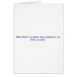 While death is inevitable... greeting card
