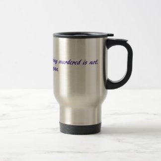 While death is inevitable... travel mug