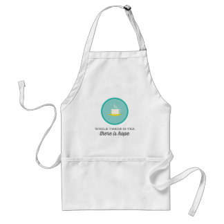 While there is tea there is hope | Teal Adult Apron
