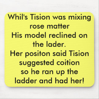 Whil's Tision was mixing rose matterHis model r... Mouse Pad