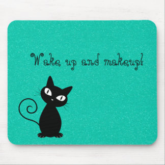 Whimsical Black Cat, Glittery-Wake up and makeup! Mouse Pad