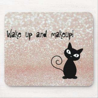 Whimsical  Black Cat Glittery-Wake up and makeup Mouse Pad