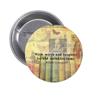 Whimsical Shakespeare happiness quote Pinback Button