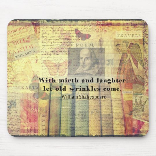 Whimsical  Shakespeare  happiness quote Mouse Pad