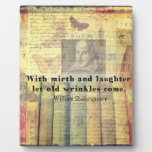 Whimsical  Shakespeare  happiness quote Display Plaque
