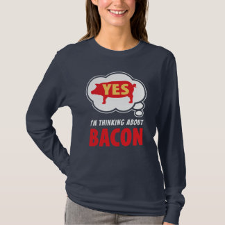 Whimsical Thinking About Bacon Slogan T-Shirt