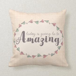 Whimsy Inspirational Today Is Amazing Typography Throw Pillow