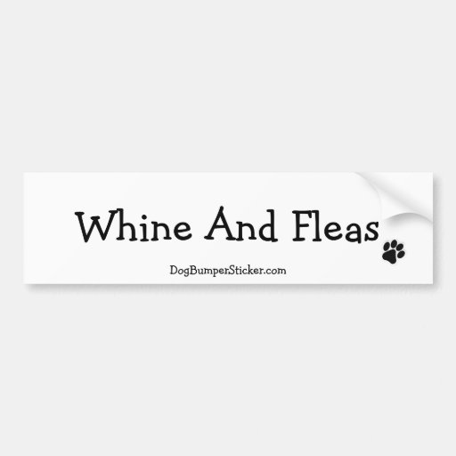 Whine and Fleas Bumper Sticker