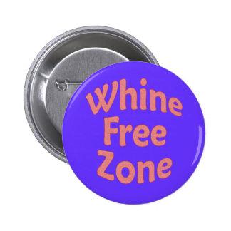 Whine Free Zone 2 Inch Round Button