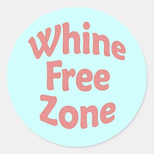 Whine Free Zone Classic Round Sticker