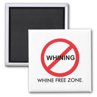 Whine Free Zone Magnet