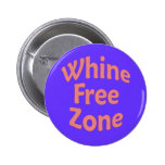Whine Free Zone Pins
