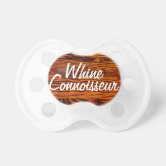 Whine Wine Connoisseur Funny Baby Pacifier