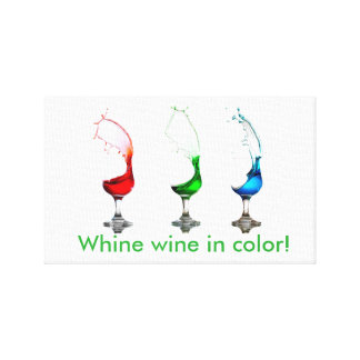 Whine wine in color! stretched canvas prints