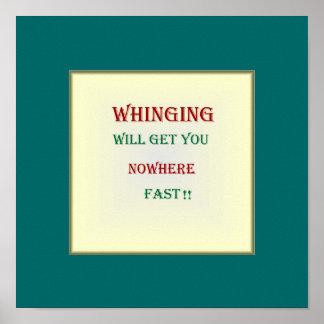 """""""Whinging le conseguirá en ninguna parte """" el Póster"""