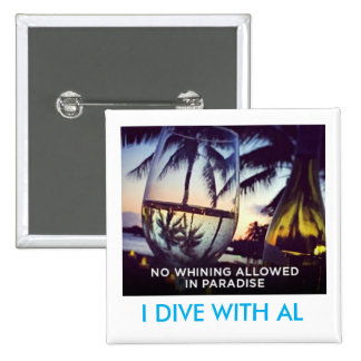 Whining Not Allowed In Paradise, I Dive With Al Button