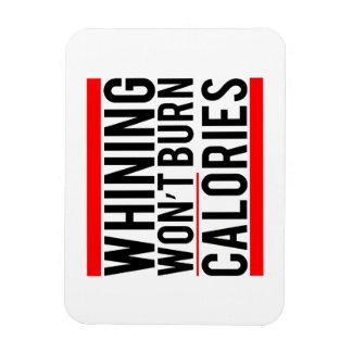 Whining won't burn calories magnet