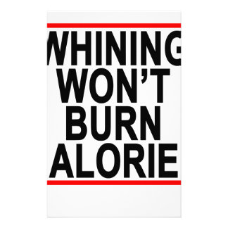 Whining won't burn calories T-Shirts.png Stationery