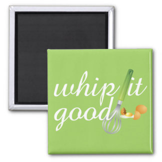 Whip It Good Fridge Magnet