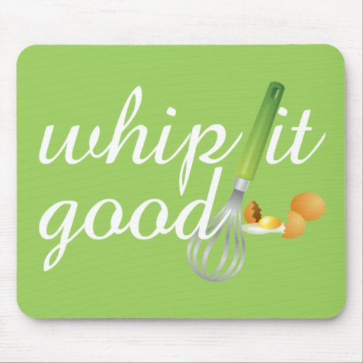 Whip It Good Mouse Pad