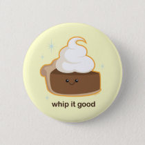Whip It! Pinback Button