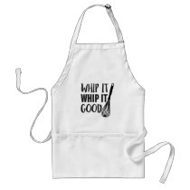 Whip it Whip it Good funny Apron