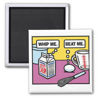 Whip Me...Beat Me 2 Inch Square Magnet