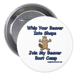 Whip Your Beaver Into Shape Pins
